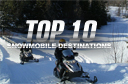Top 10 Snowmobile Destinations